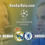 Prediksi Liga Champions – Prediksi Real Madrid vs Chelsea 28 April 2021