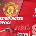 Prediksi Jitu – Prediksi Manchester United vs Liverpool, 2 Mei 2021